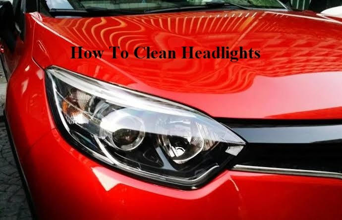 How to clean headlight in simple 5 ways