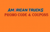 AMERICAN TRUCKS PROMO CODE COUPONS