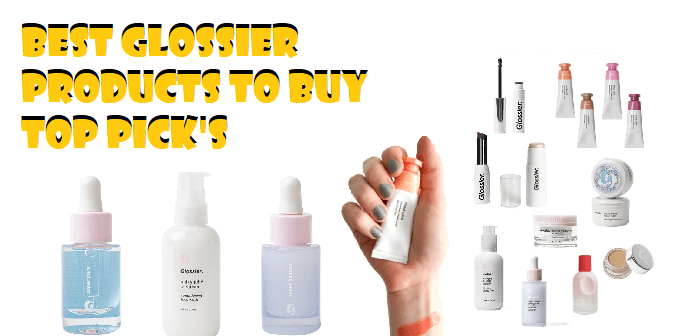 Best Glossier Products