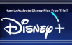 How to Activate Disney Plus Free Trial