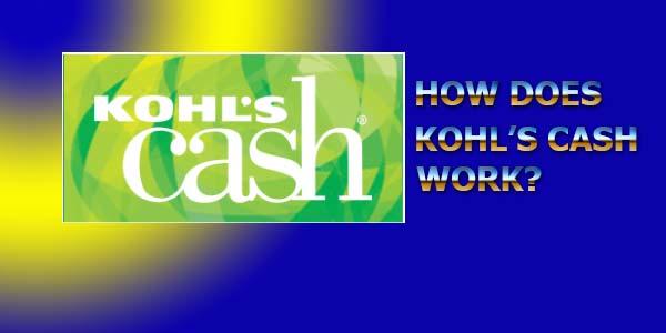 How does Kohls cash works