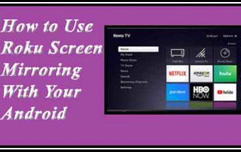 How to Use Roku Screen Mirroring With Your Android